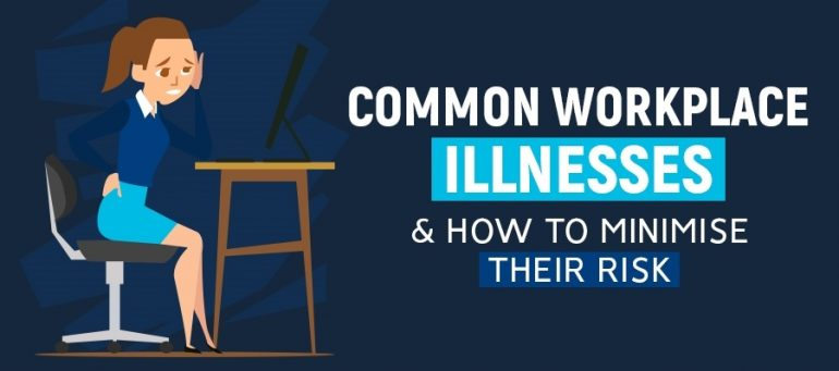 Workplace Illness & How to Minimise It